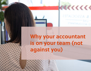 Why your accountant is on your team (not against you)